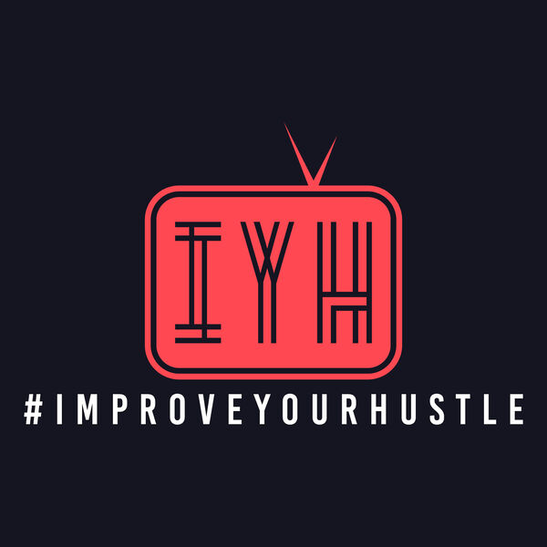 Improve Your Hustle Podcast Artwork Image