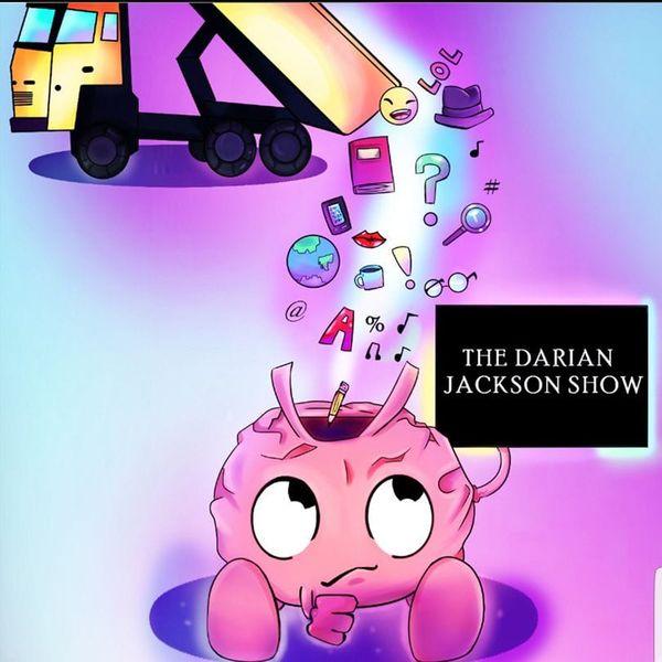 The Darian Jackson Show Podcast Artwork Image