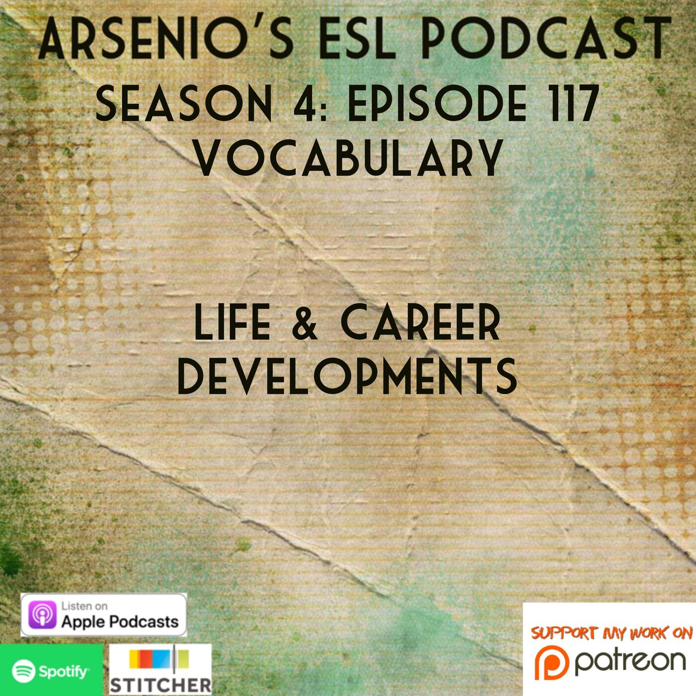 Arsenio's ESL Podcast: Season 4 - Episode 117 - Vocabulary - Life and Career Developments