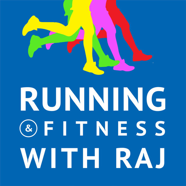 Running and Fitness With Raj Podcast Artwork Image