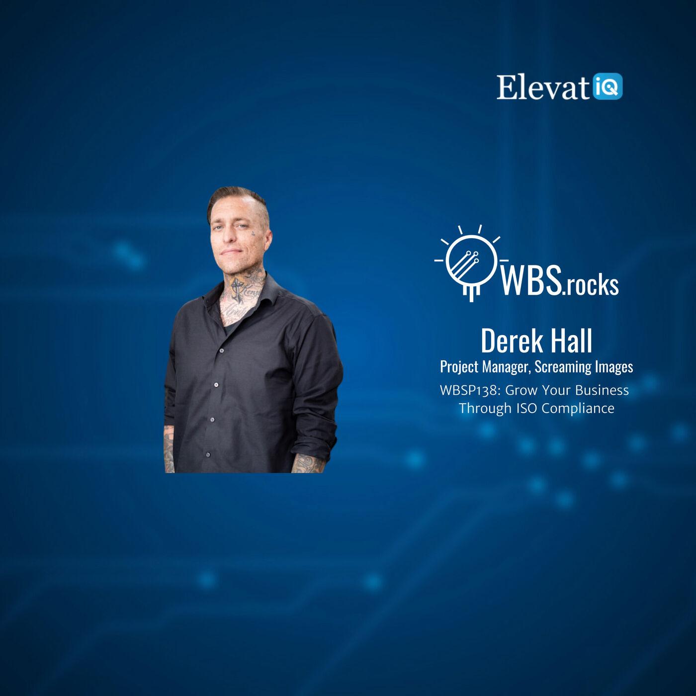 WBSP138: Grow Your Business Through ISO Compliance w/ Derek Hall