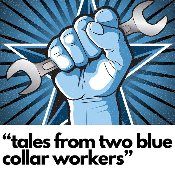 """""""Tales from two blue collar workers"""" Podcast Artwork Image"""