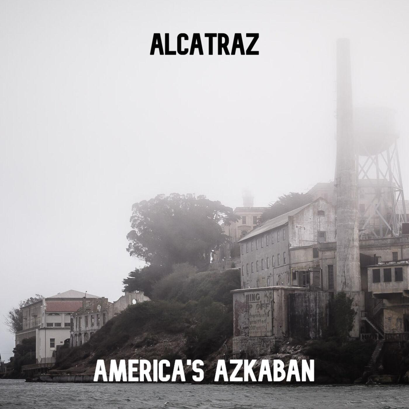Alcatraz: America's Azkaban