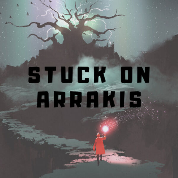 Stuck on Arrakis: Currently Reading Wheel of Time and Discworld Podcast Artwork Image