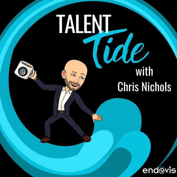 Talent Tide with Chris Nichols Podcast Artwork Image