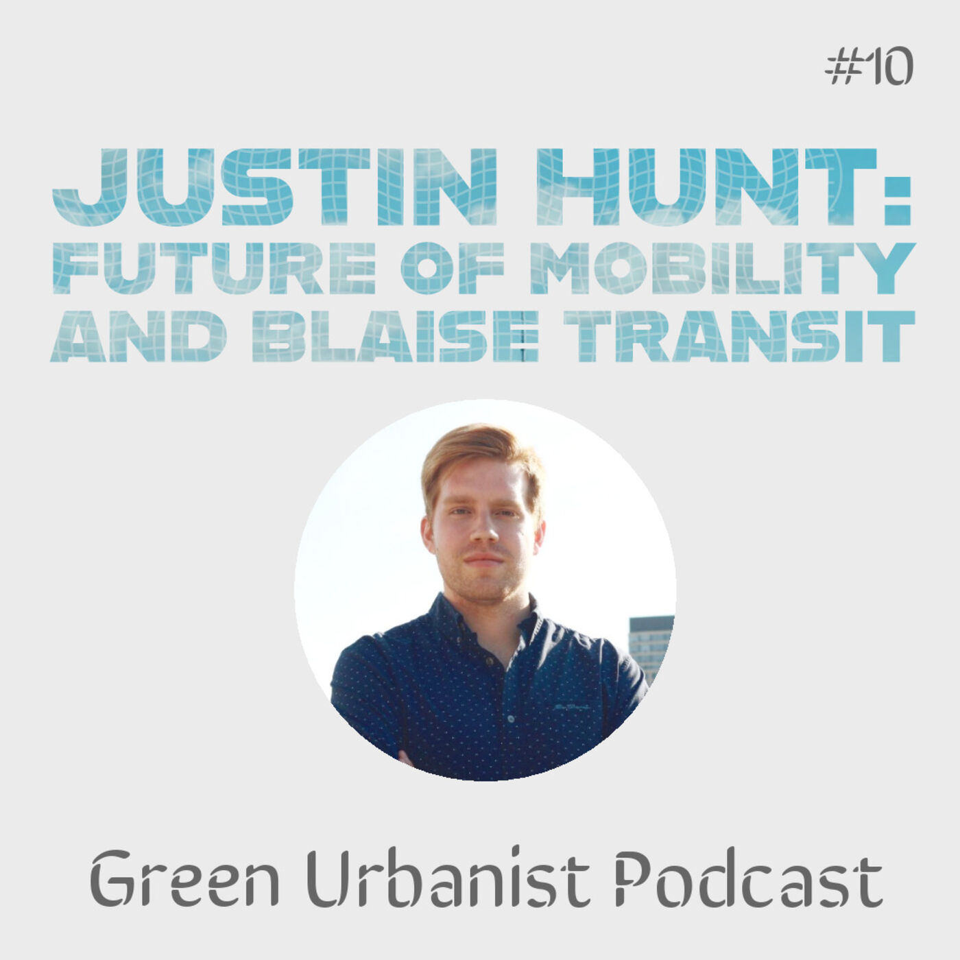 #10: Justin Hunt (Blaise) - Future of Mobility and Sustainable, Equitable Transport