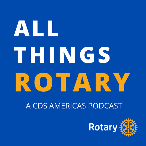 All Things Rotary: A CDS Podcast Podcast Artwork Image