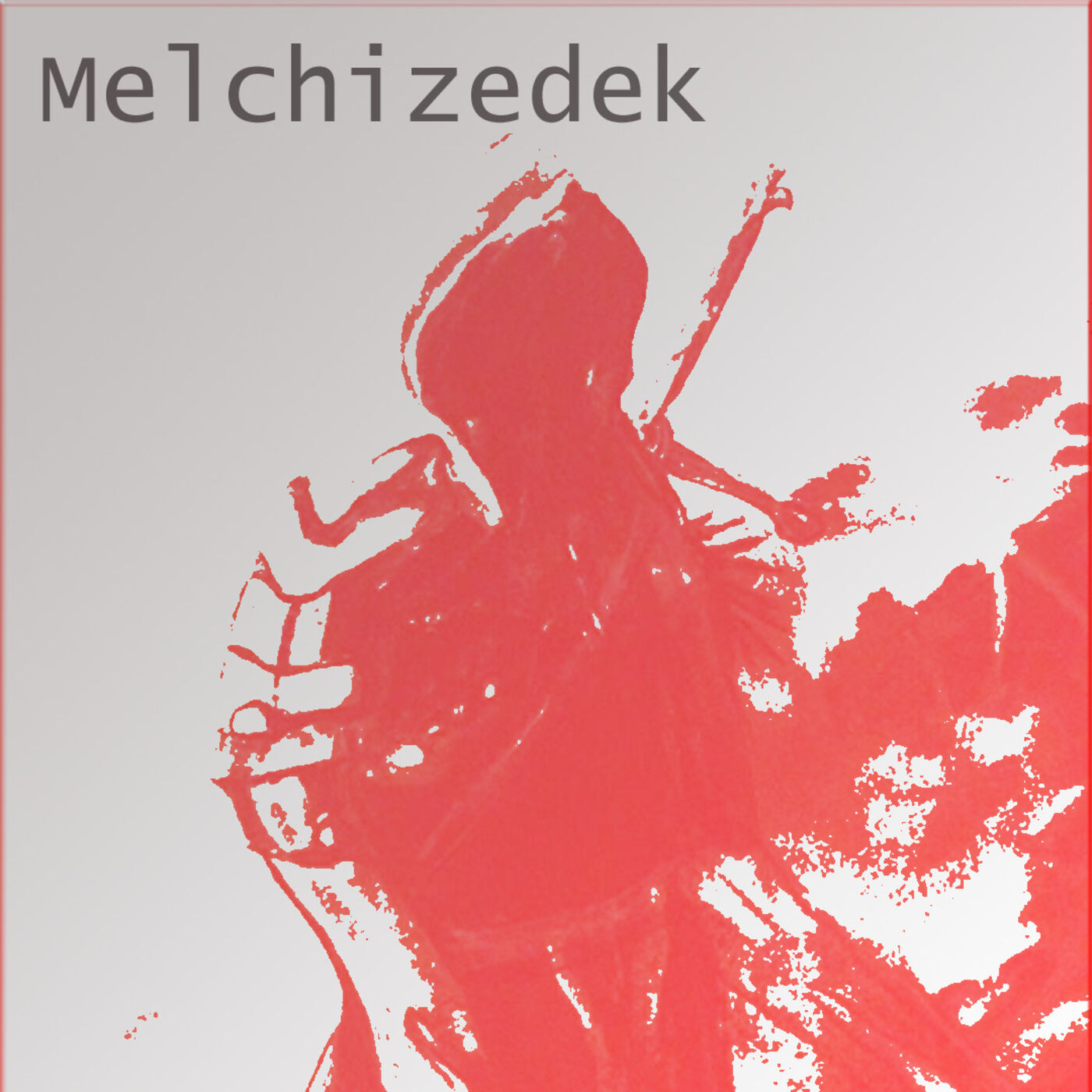 Melchizedek: Priest and King (Vespers)