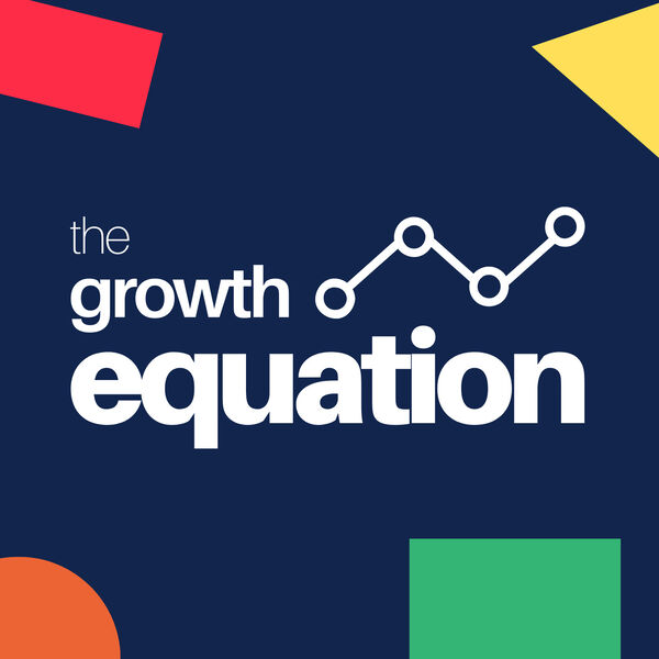 The Growth Equation Podcast Artwork Image