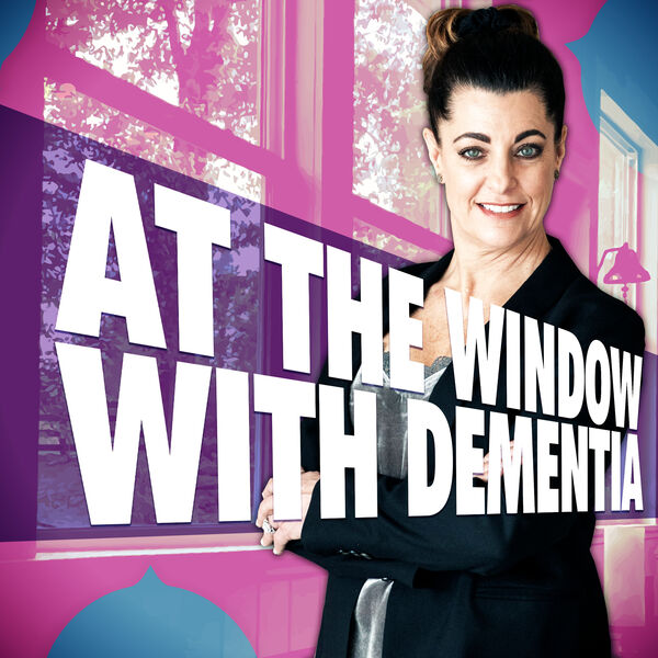 At the window with Dementia Podcast Artwork Image