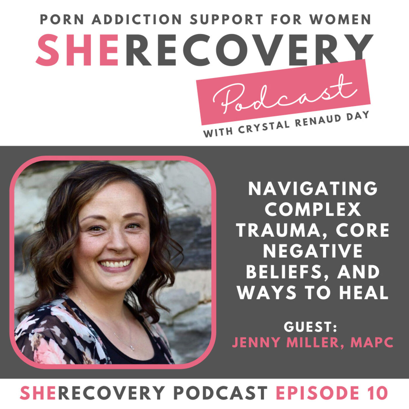 S1 E10: Jenny Miller - Navigating Complex Trauma, Core Negative Beliefs, and Ways to Heal