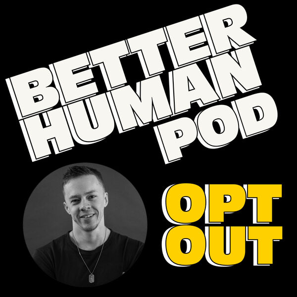 The Better Human Podcast Podcast Artwork Image