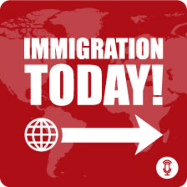 Immigration Today! Podcast Artwork Image