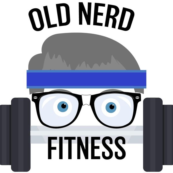 Old Nerd in the Gym Podcast Podcast Artwork Image