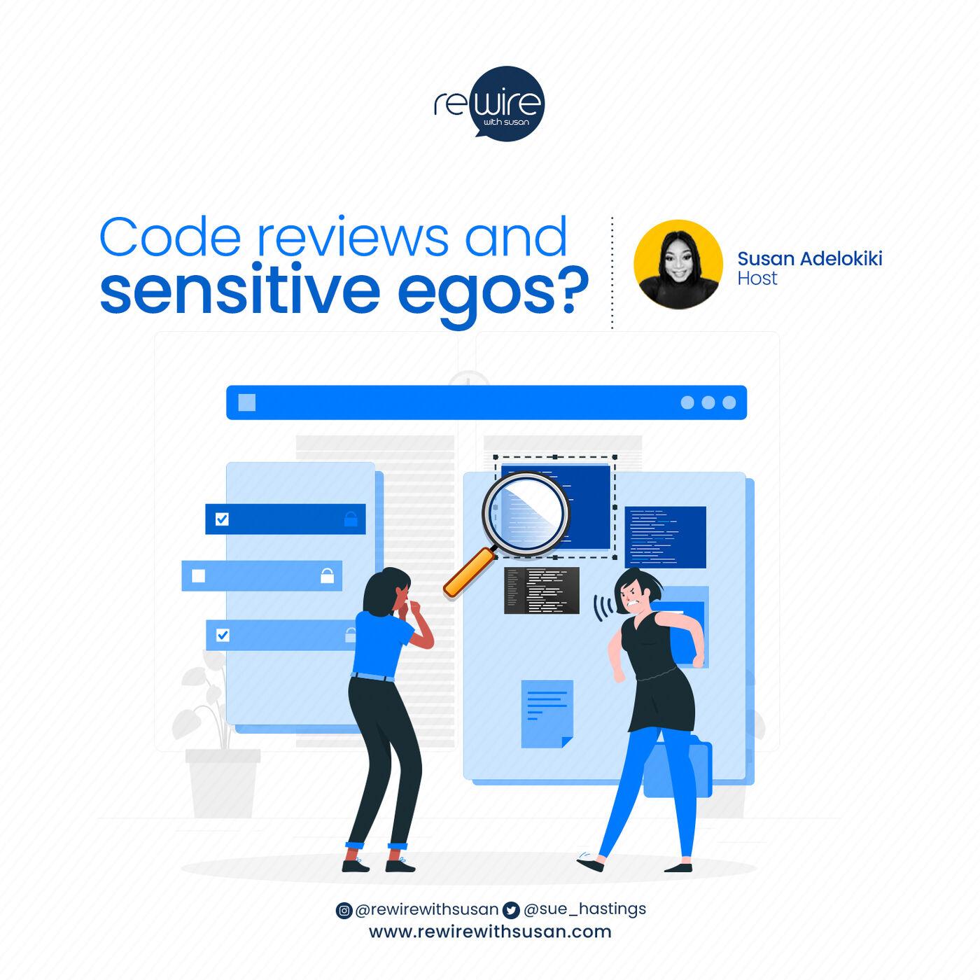 Code reviews and 'sensitive egos'?