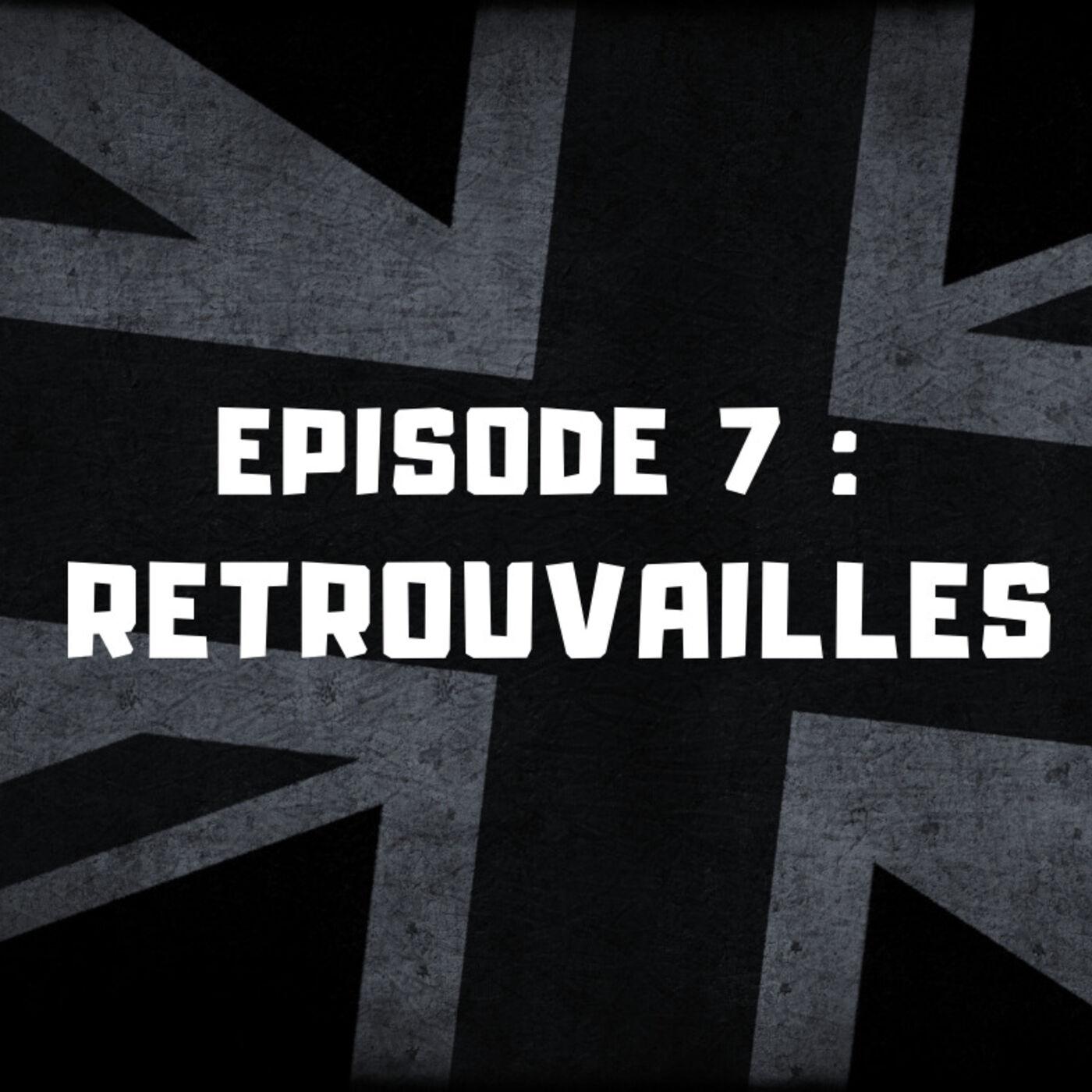 Episode 7 - Retrouvailles