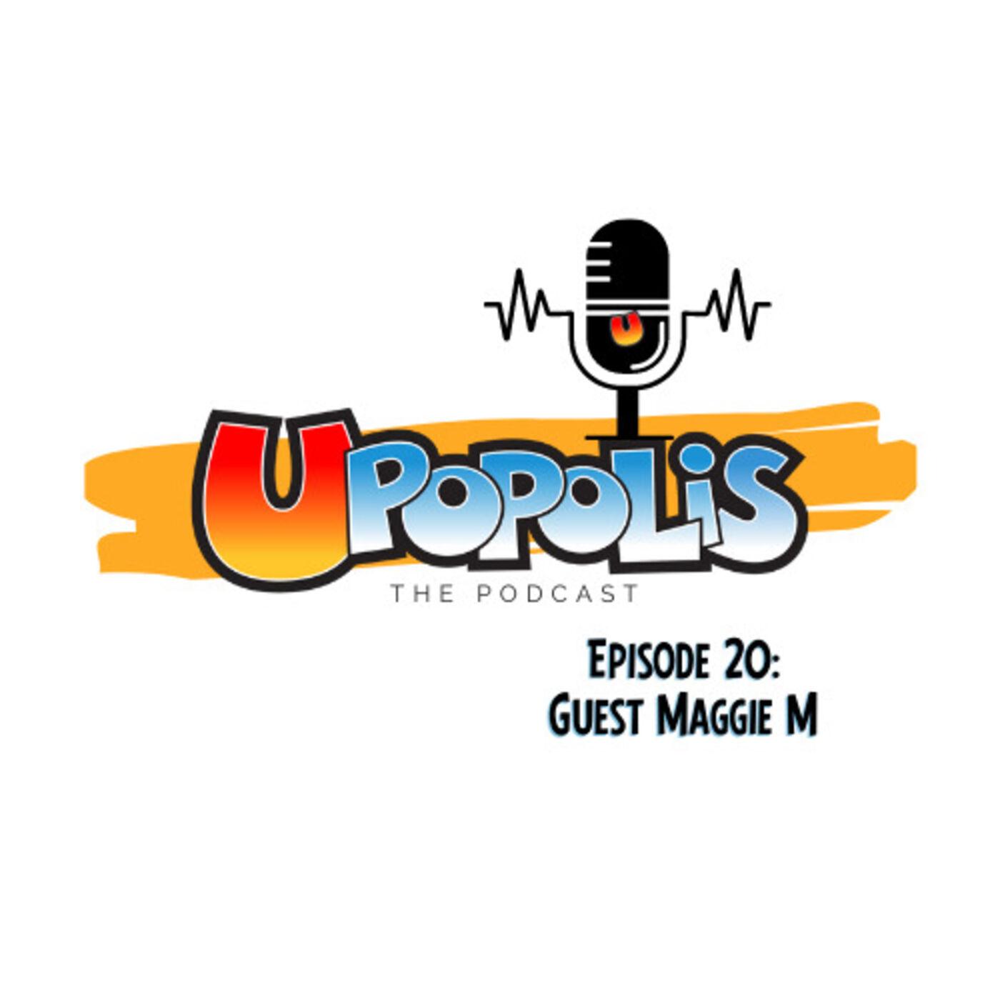 Episode 20: Guest Maggie M