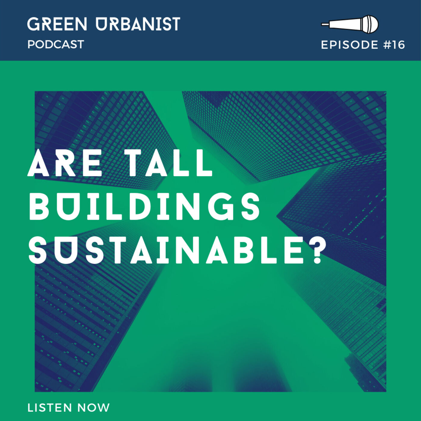 #16: Are Tall Buildings Sustainable?