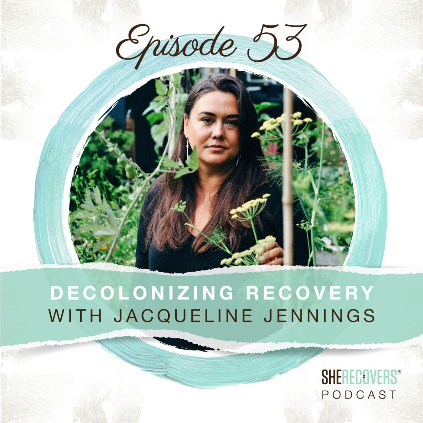 Episode 53: Decolonizing Recovery with Jacqueline Jennings