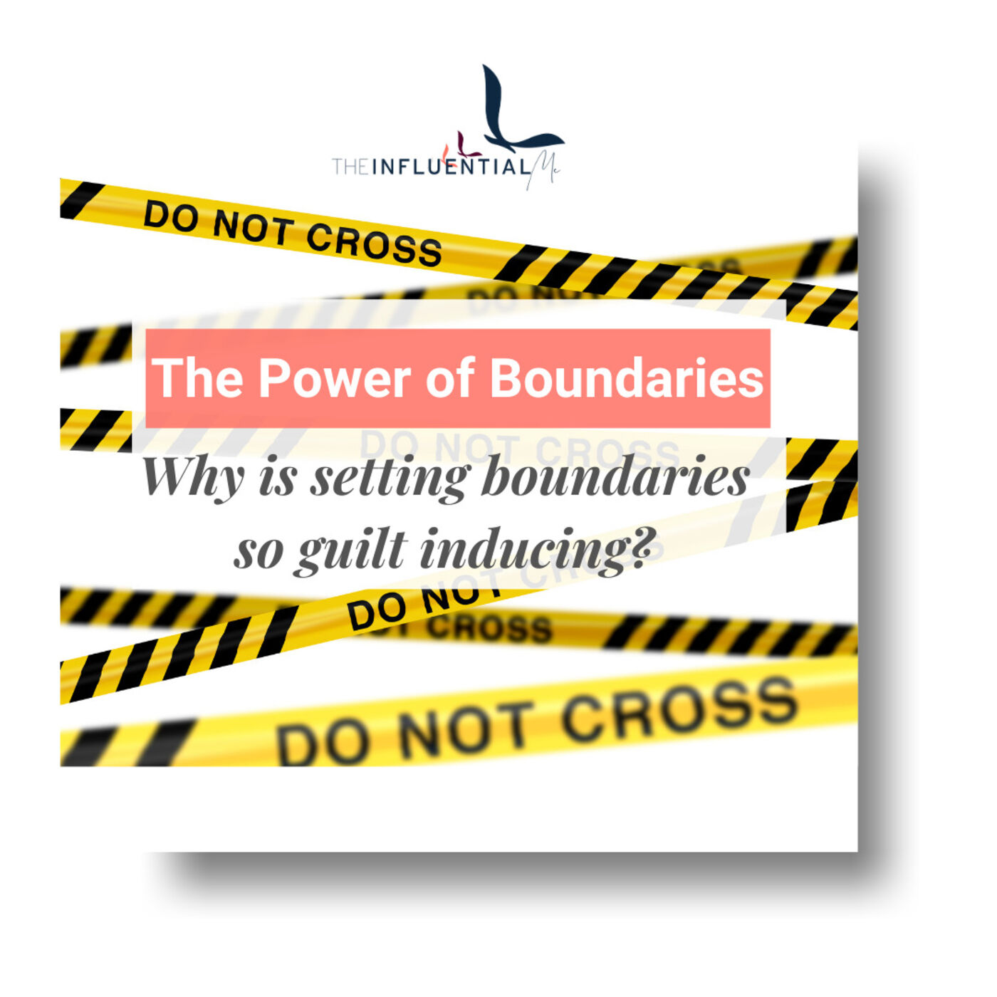 The Power of Boundaries: Why is setting boundaries so guilt inducing?