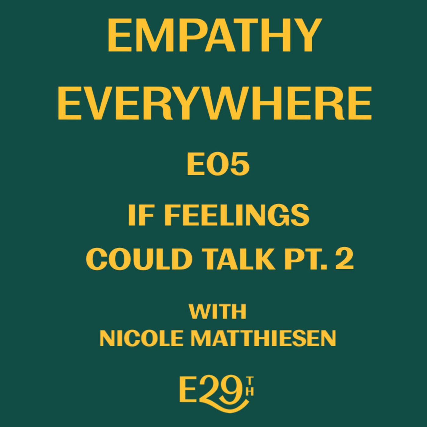 E05 - If Feelings Could Talk Pt. 2