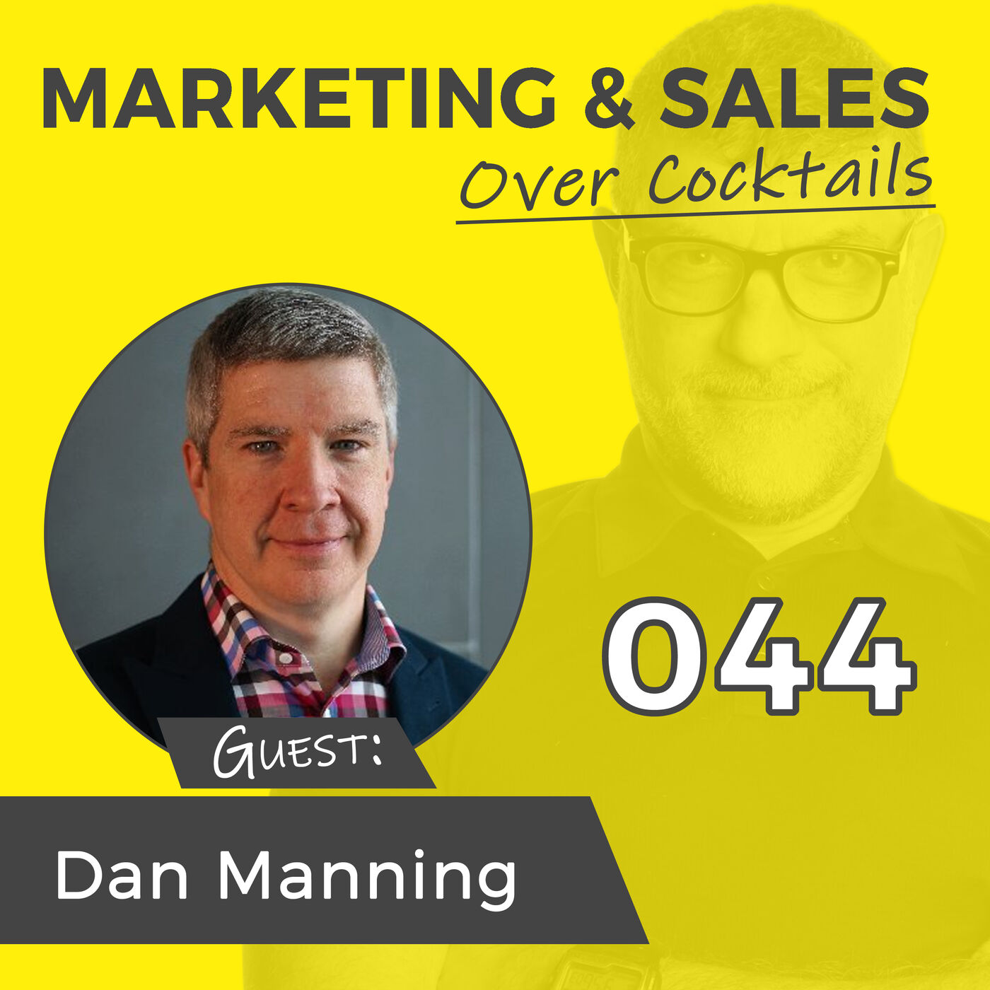 044 - Thinking Better Will Result in Selling Better, with DAN MANNING