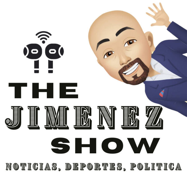 The Jimenez Show Podcast Artwork Image