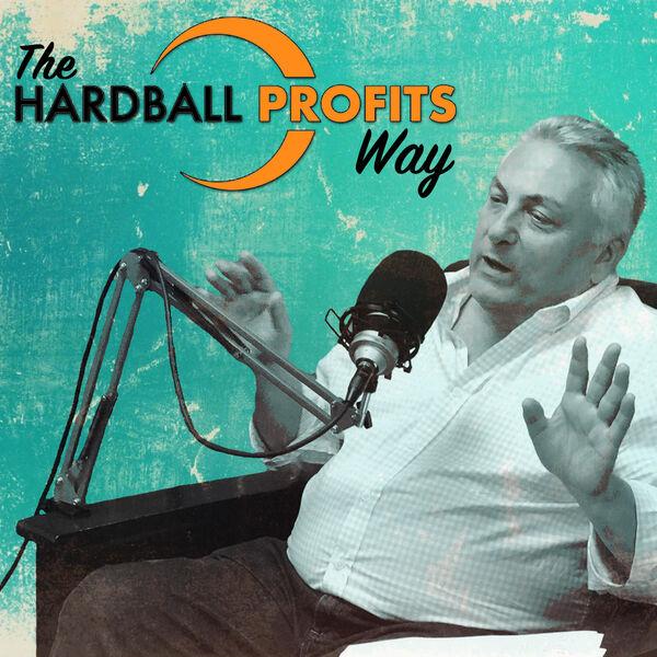 The Hardball Profits Way Podcast Artwork Image