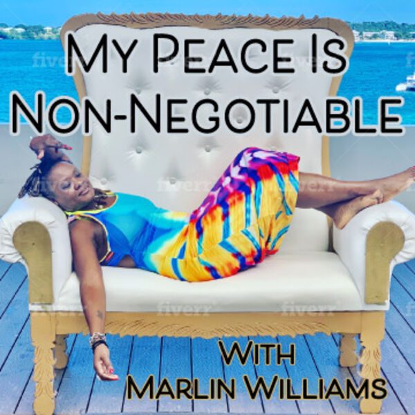 My Peace is Non Negotiable Podcast Artwork Image