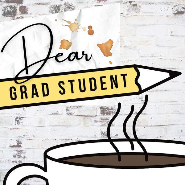 Dear Grad Student Podcast Artwork Image