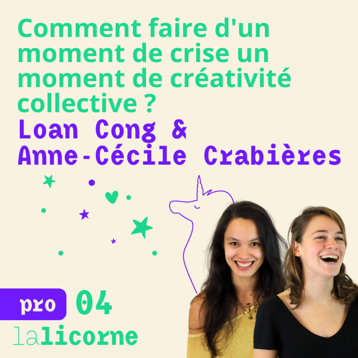 Episode 4 - Pro 💡 Loan Cong & Anne-Cécile Crabières - Comment faire d'un moment de crise un moment de créativité collective ?