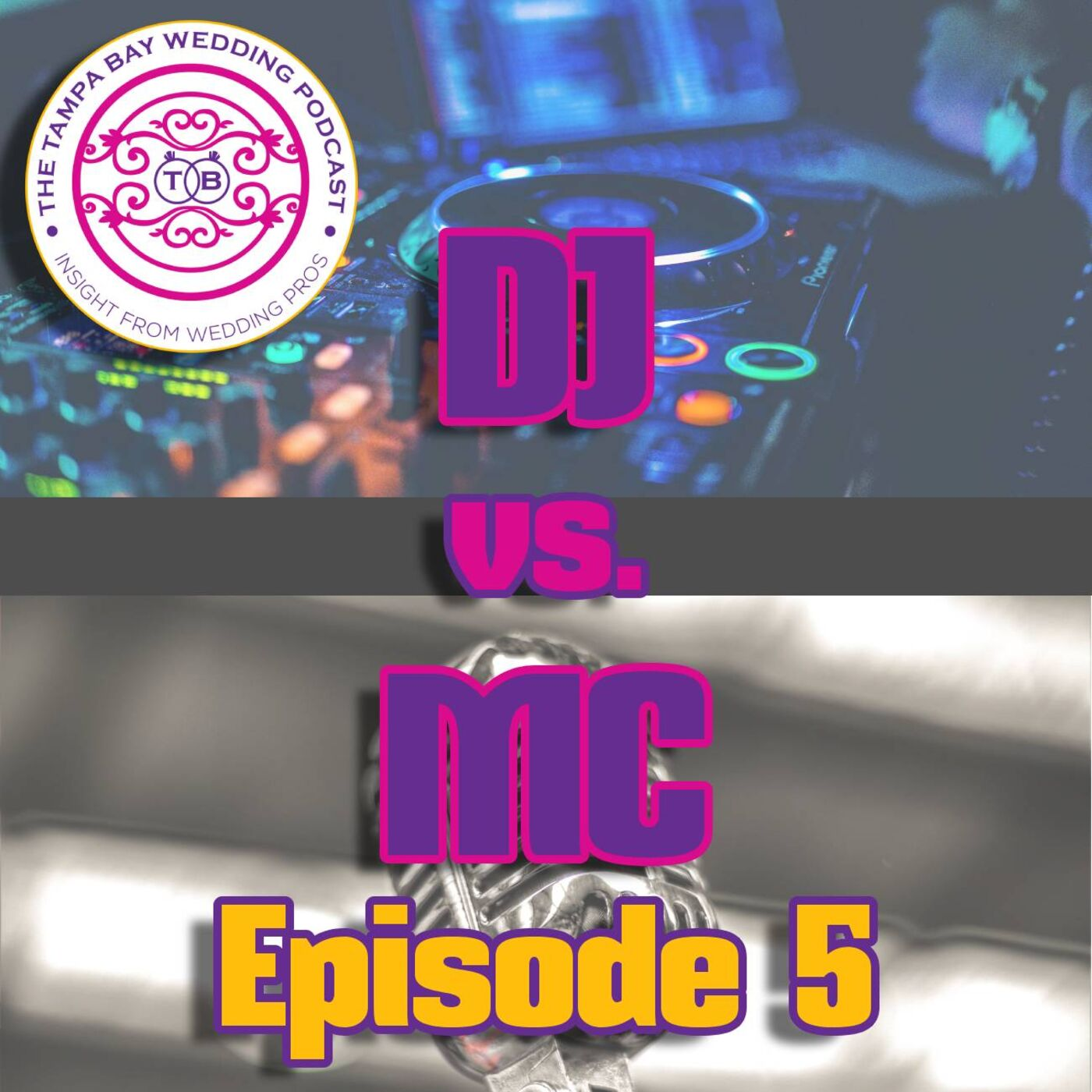 The Tampa Bay Wedding Podcast, Episode 5: DJ versus MC, What's The Difference?