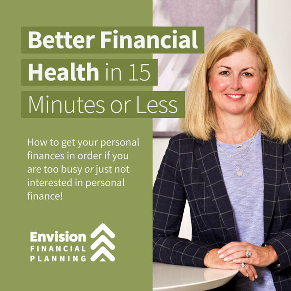 Better Financial Health in 15 Minutes (or less!) Podcast Artwork Image