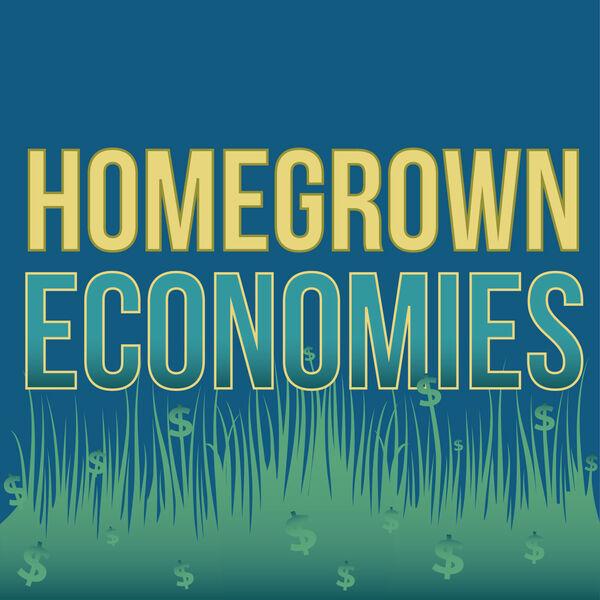 Homegrown Economies  Podcast Artwork Image