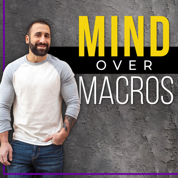 Mind Over Macros Podcast Artwork Image