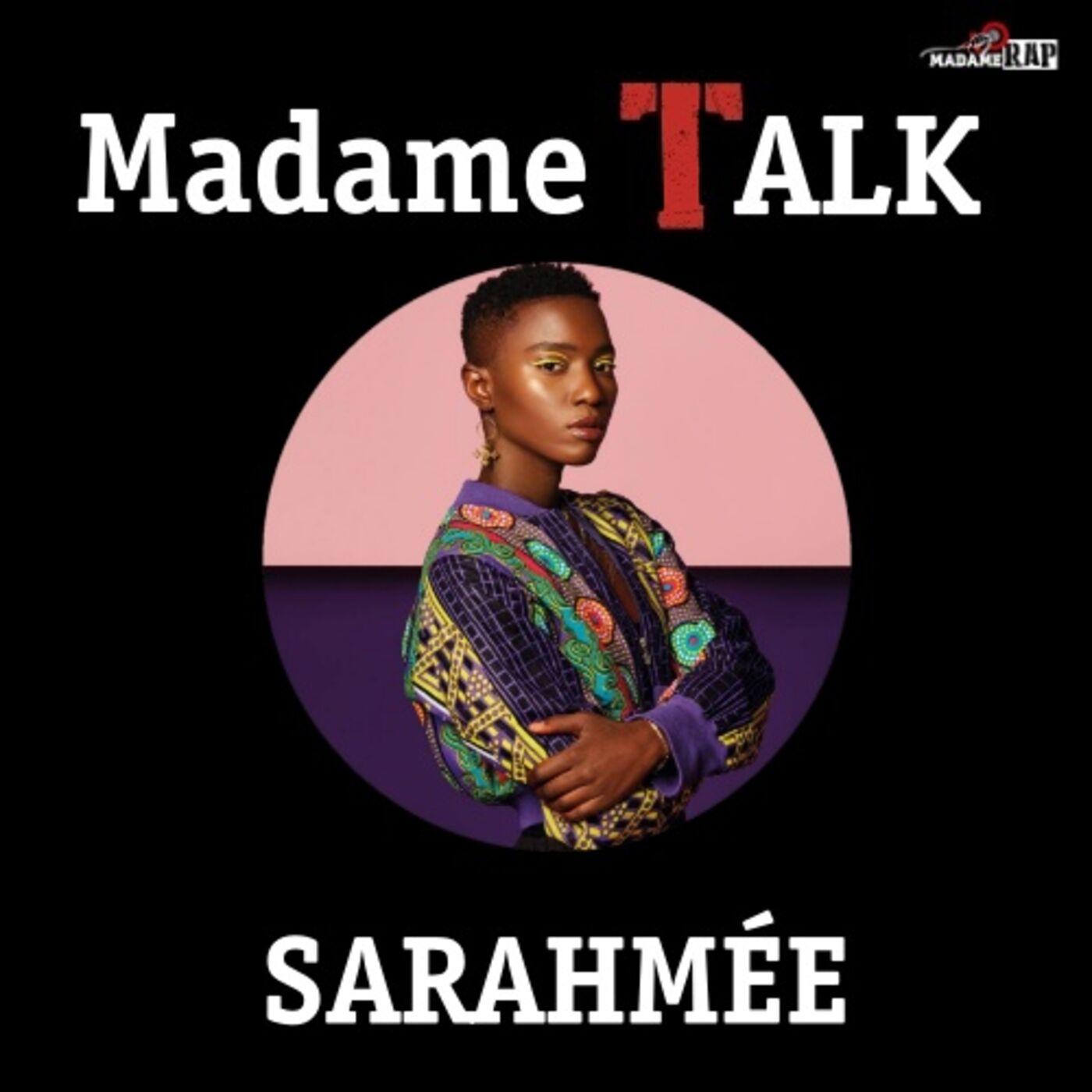 Madame Talk x Sarahmée