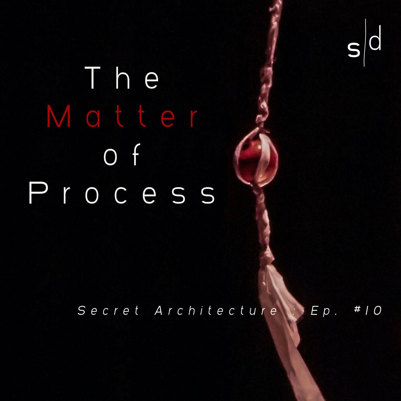 The Matter of Process