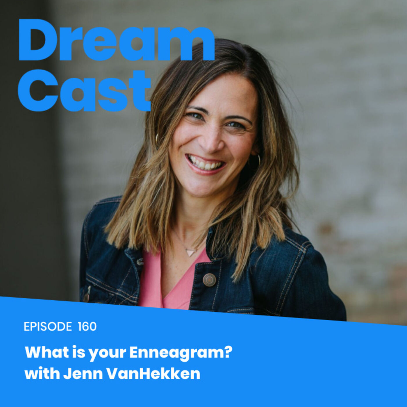 Episode 160 – What is your Enneagram? with Jenn VanHekken