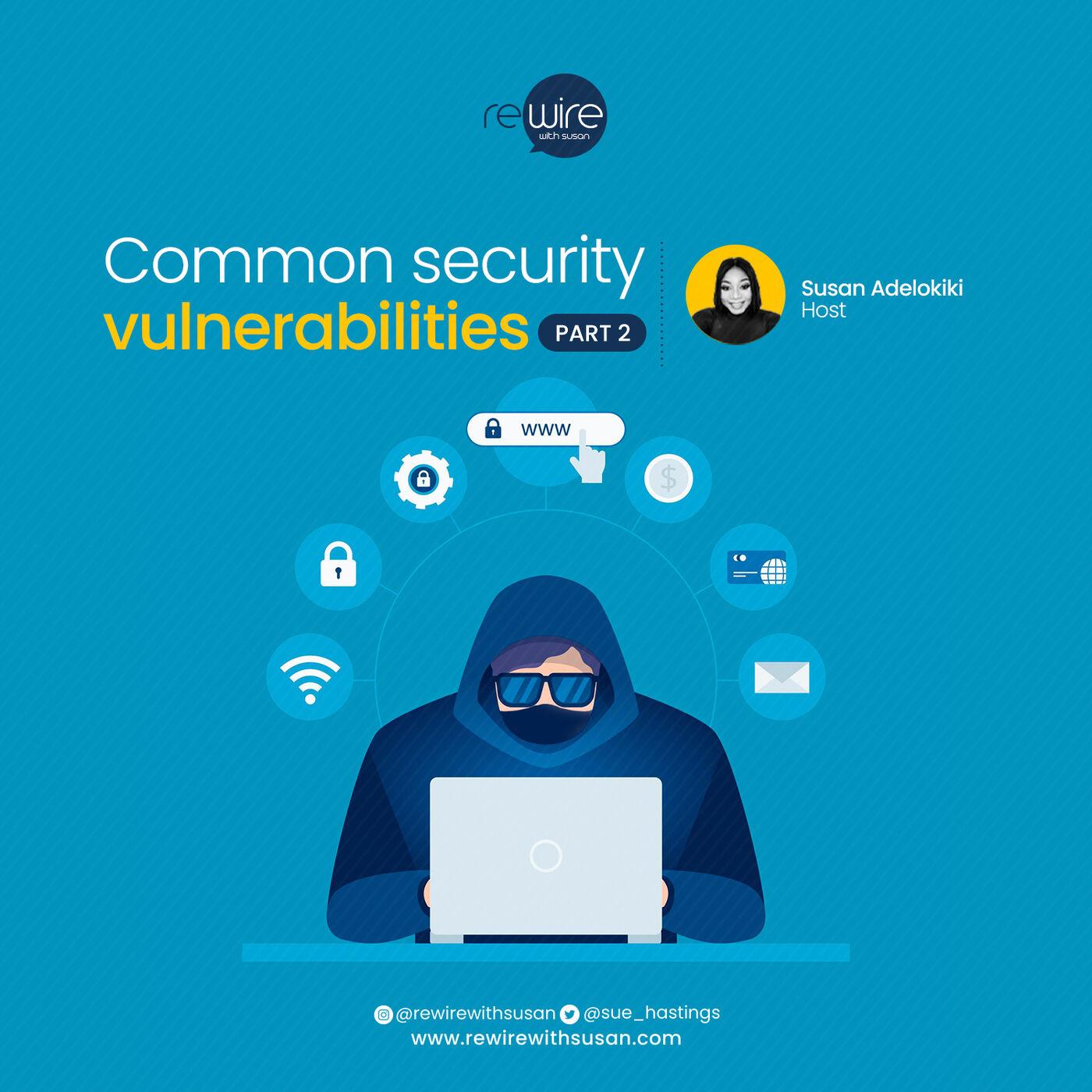 Common security vulnerabilities(Part 2)