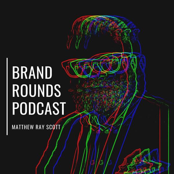 Brand Rounds  Podcast Artwork Image