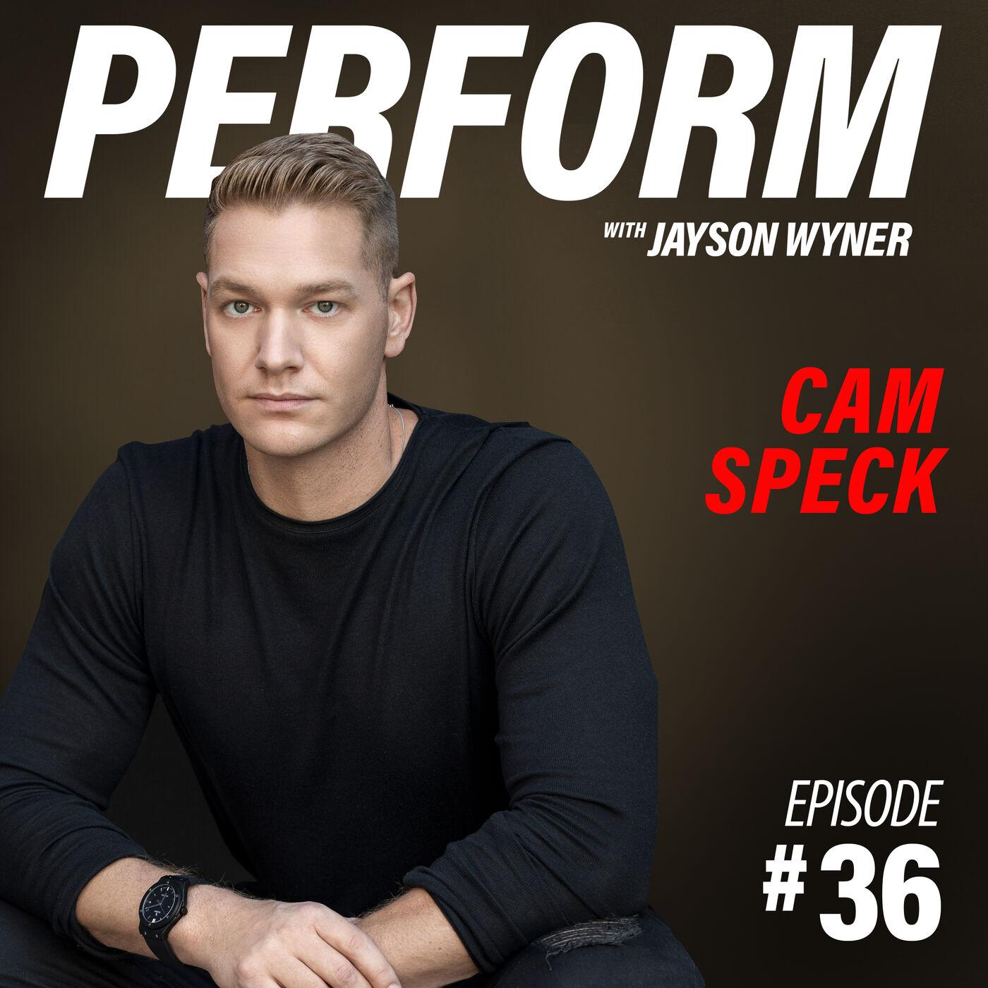 PERFORM Podcast E036 - Cam Speck