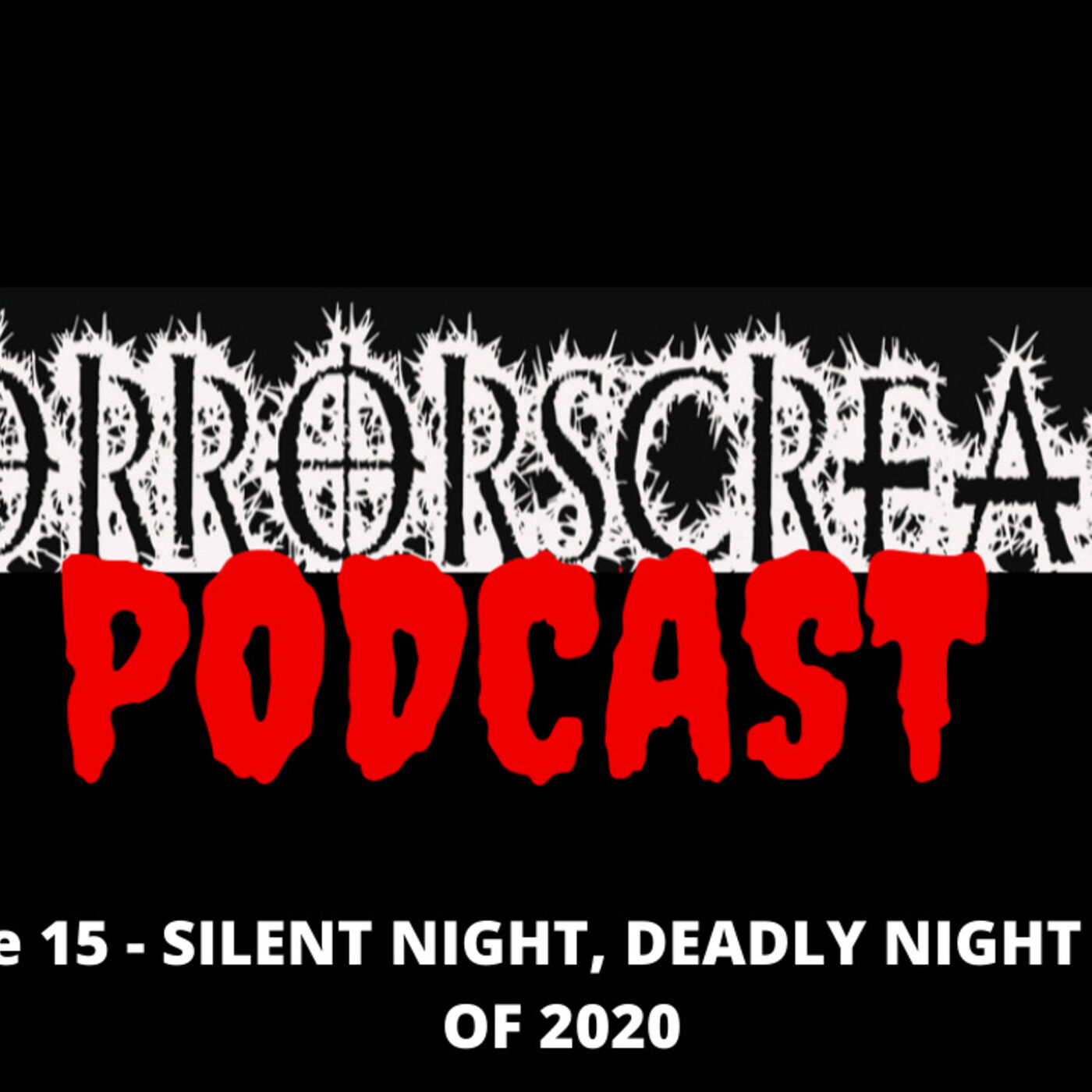 HORRORSCREAMS PODCAST: Episode 15 - SILENT NIGHT, DEADLY NIGHT & TOP 10 OF 2020