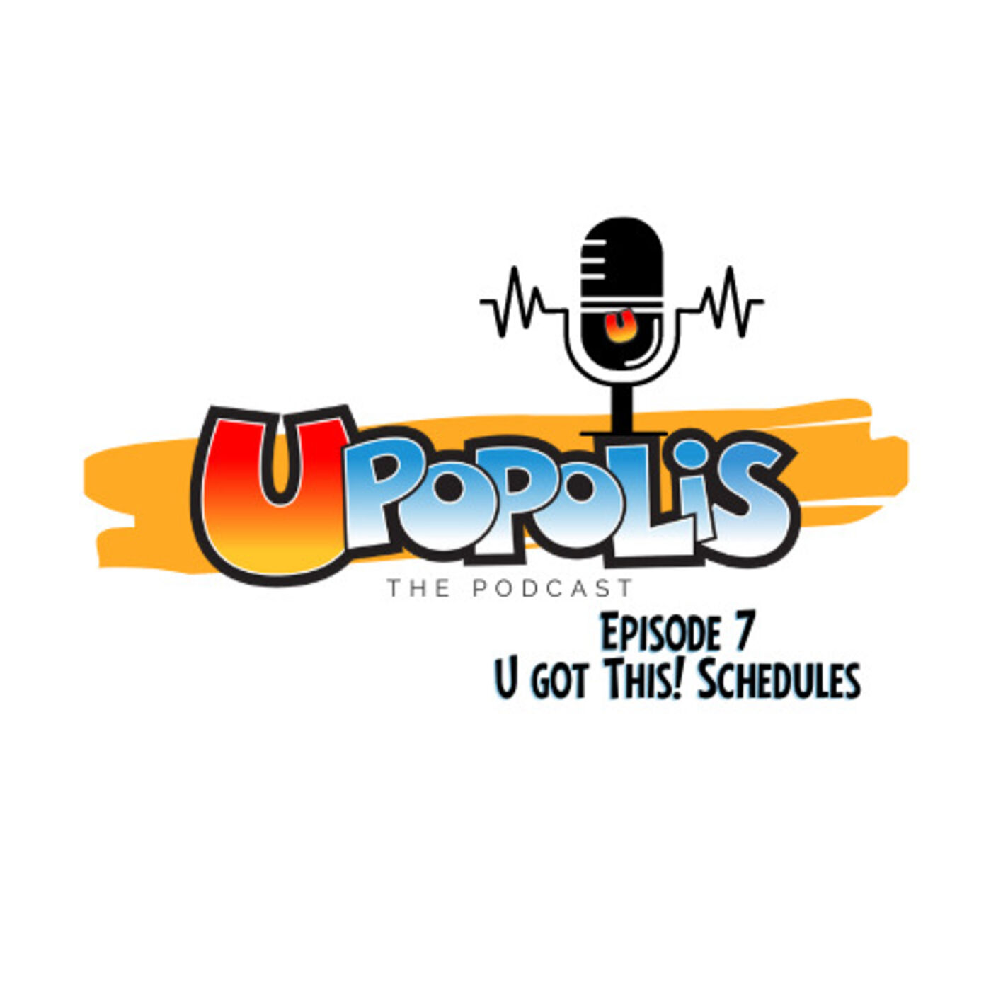 Episode 7: U Got This! Revisiting Your Schedule