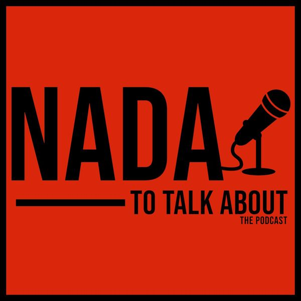 Nada to Talk About - Podcast Podcast Artwork Image