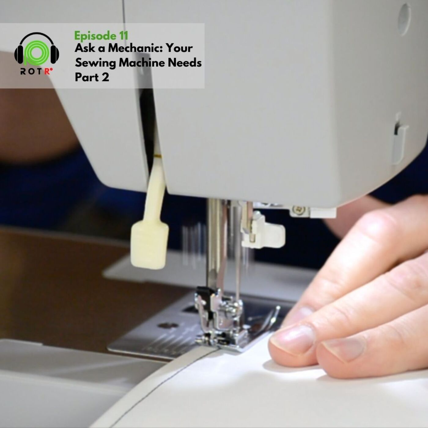 Ask a Mechanic - Your Sewing Machine Needs Part 2