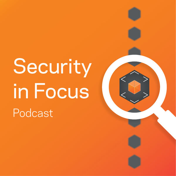 Security in Focus Podcast Artwork Image