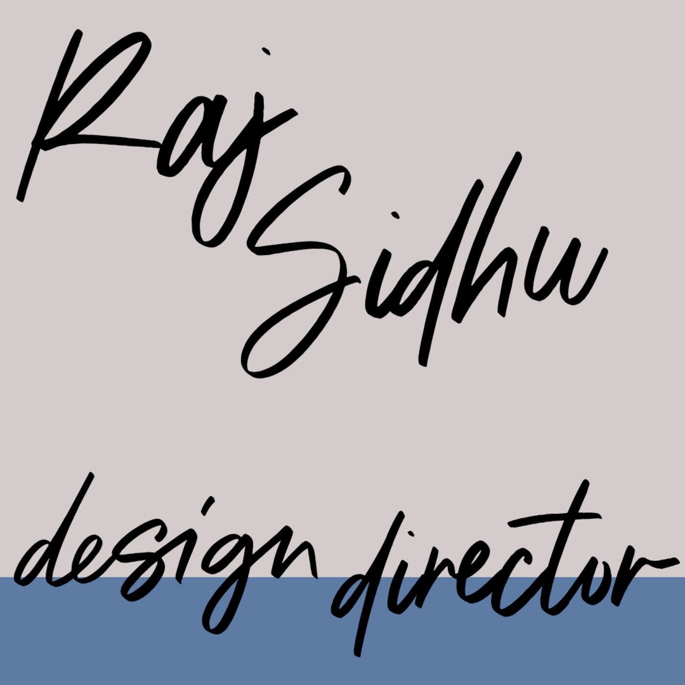 """#71: Design Director: Raj Sidhu: """"I want to be part of whatever this is"""""""