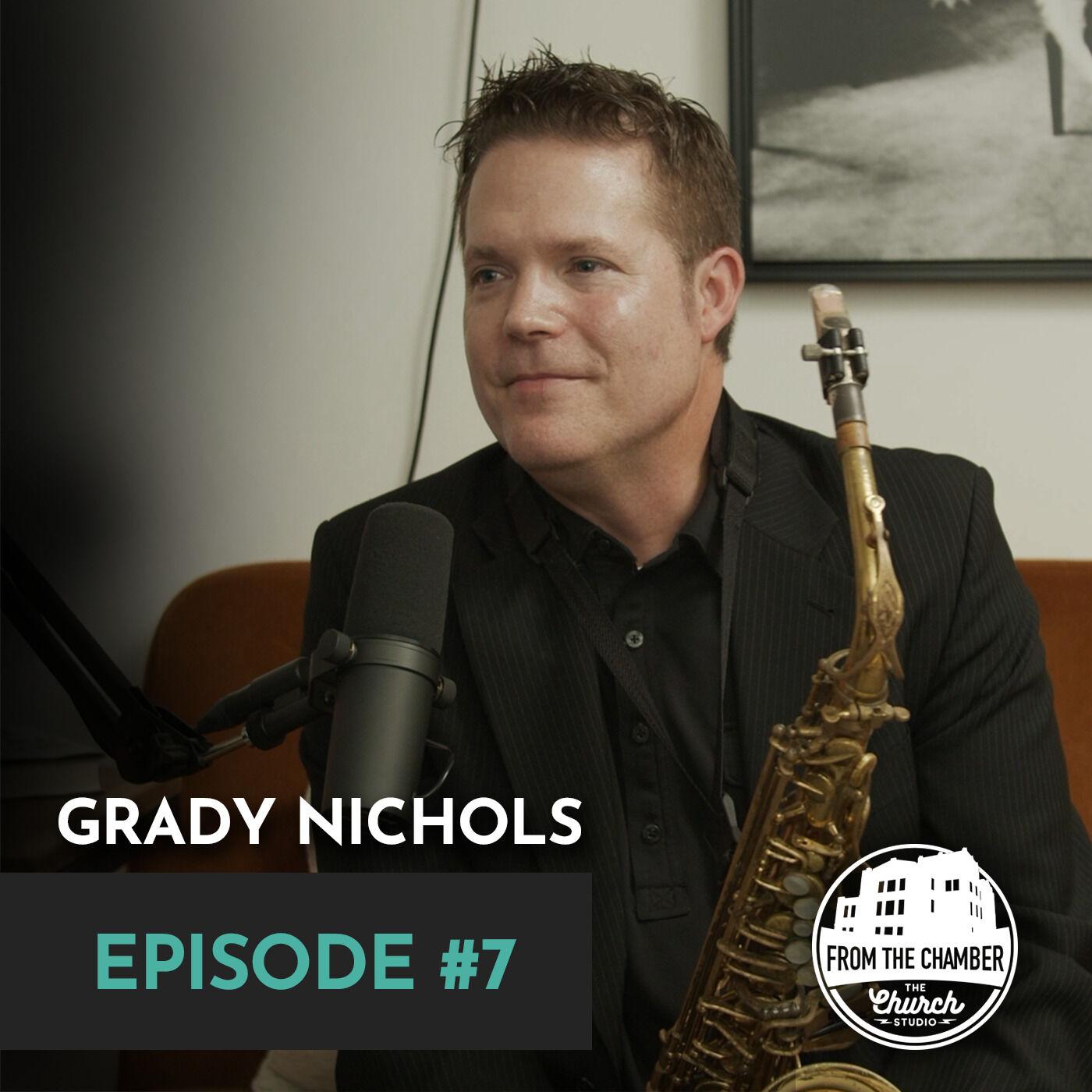 EPISODE 7 - GRADY NICHOLS