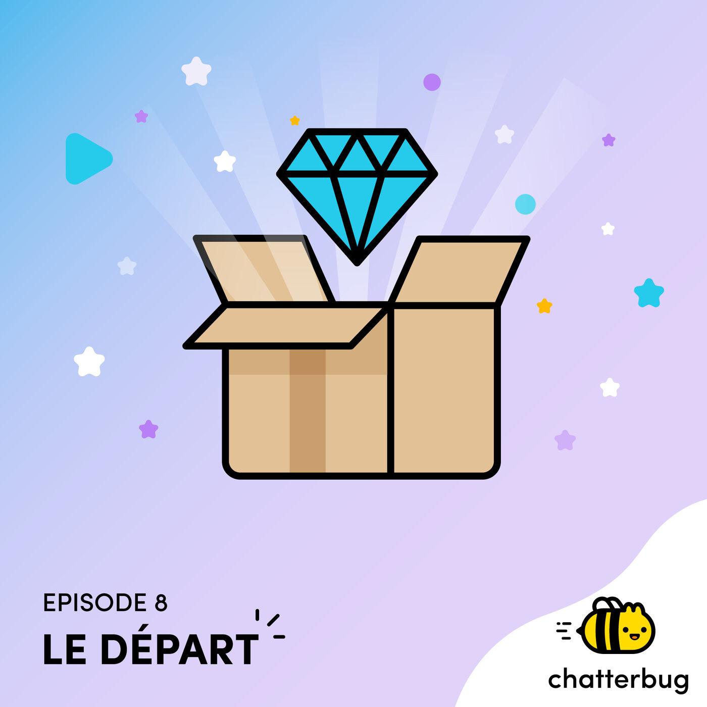 Episode 8 - Le départ