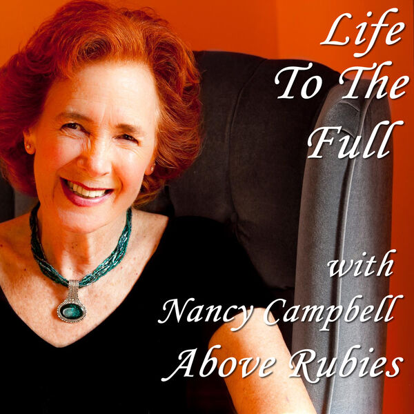 Life To The Full with Nancy Campbell Podcast Artwork Image